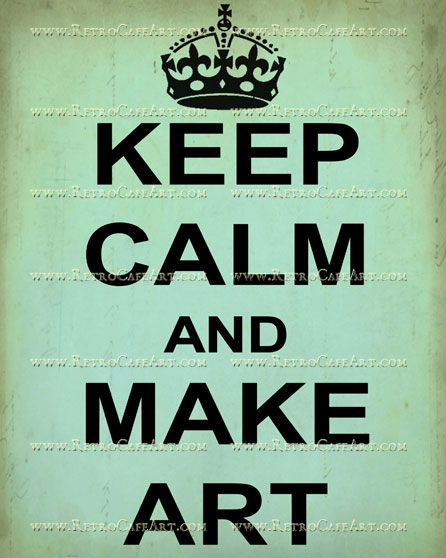 8 x 10 Keep Calm and Make Art Image by Debrina Pratt - DP195
